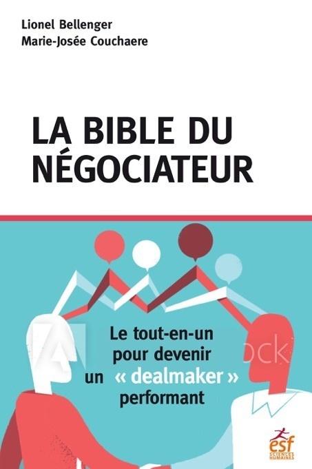 """LA BIBLE DU NEGOCIATEUR - LE TOUT-EN-UN DU """"DEALMAKER"""" PERFORMANT"""