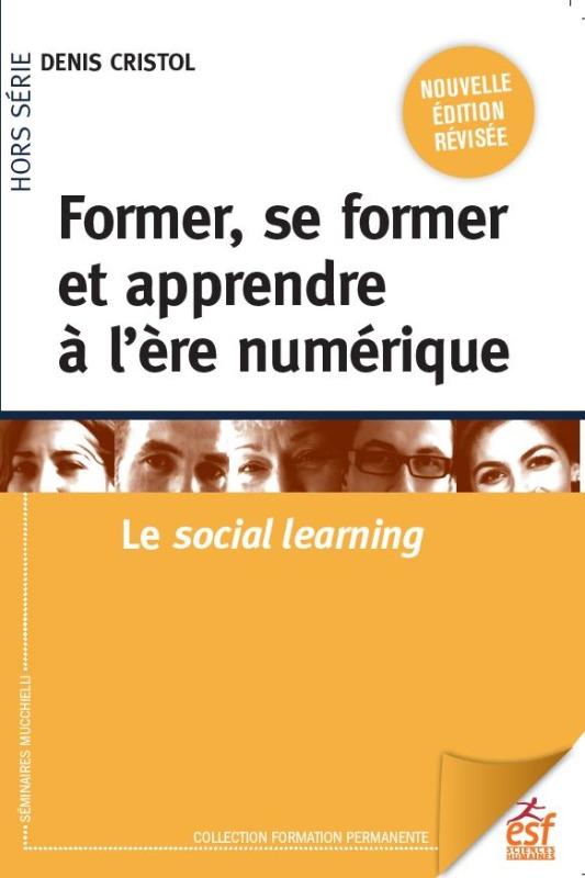 FORMER, SE FORMER ET APPRENDRE A L'ERE NUMERIQUE - LE SOCIAL LEARNING