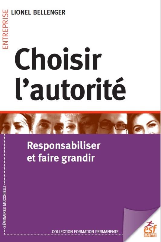 CHOISIR L'AUTORITE - RESPONSABILISER ET FAIRE GRANDIR