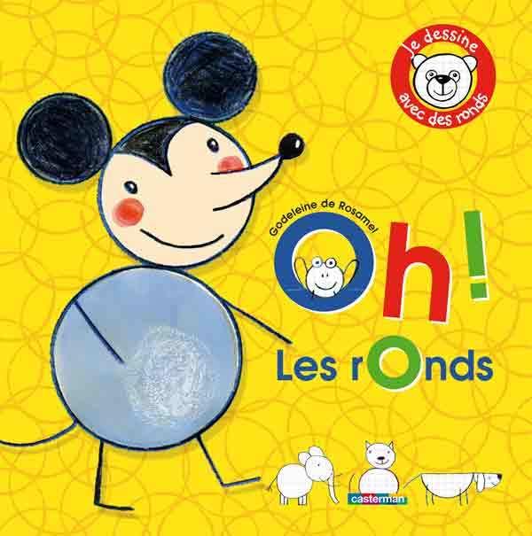 OH ! LES RONDS - JE DESSINE AVEC DES RONDS