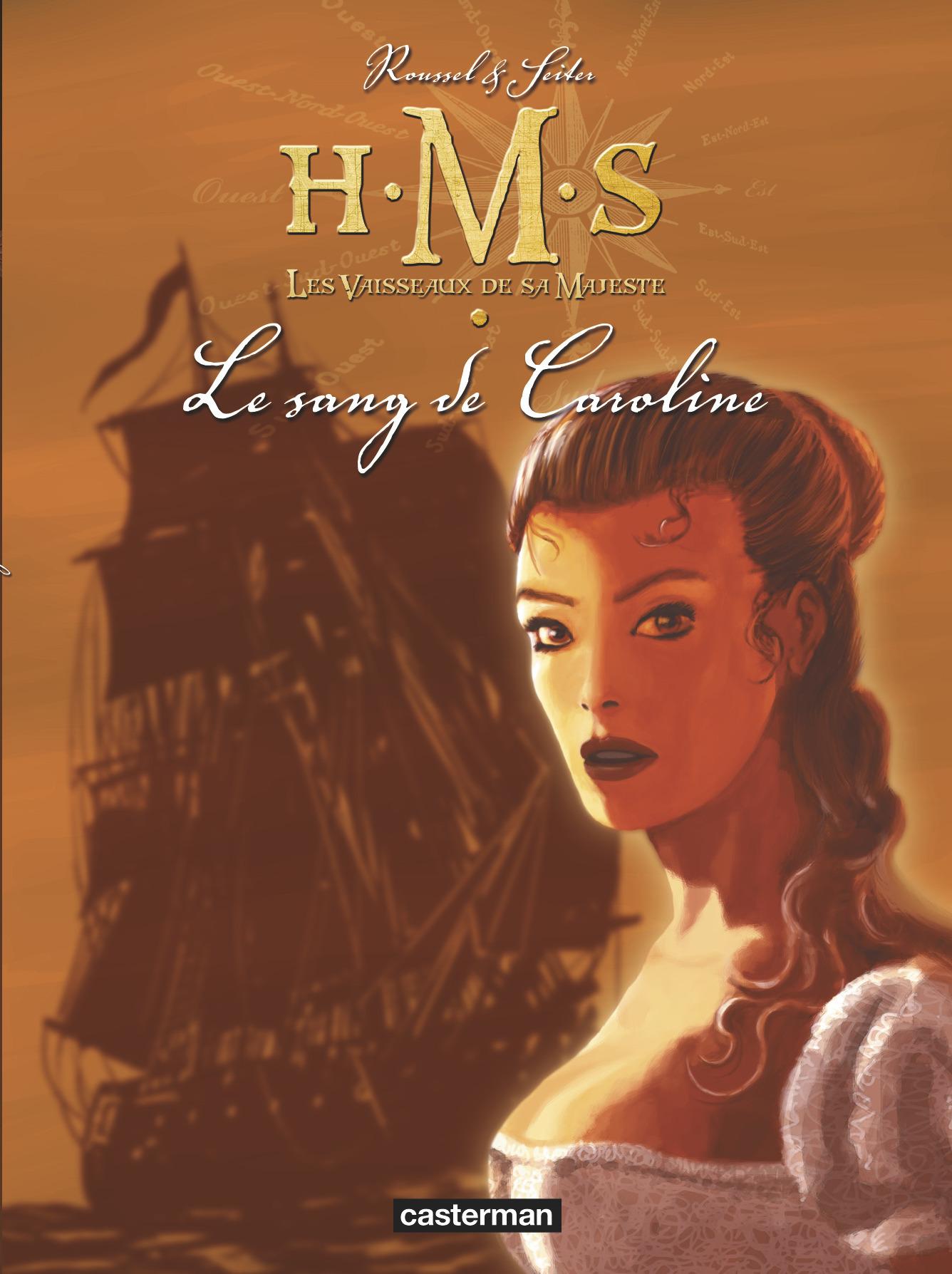 H.M.S. - HIS MAJESTY'S SHIP - T6 - LE SANG DE CAROLINE