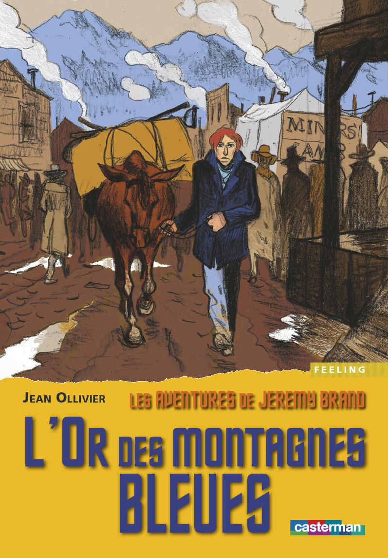 L' OR DES MONTAGNES BLEUES - LES AVENTURES DE JEREMY BRAND - T3