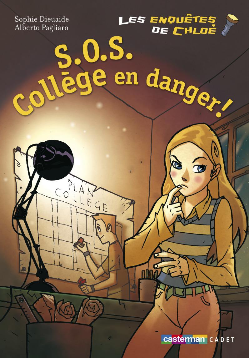 S.O.S. COLLEGE EN DANGER! - LES ENQUETES DE TIM ET CHLOE - T4