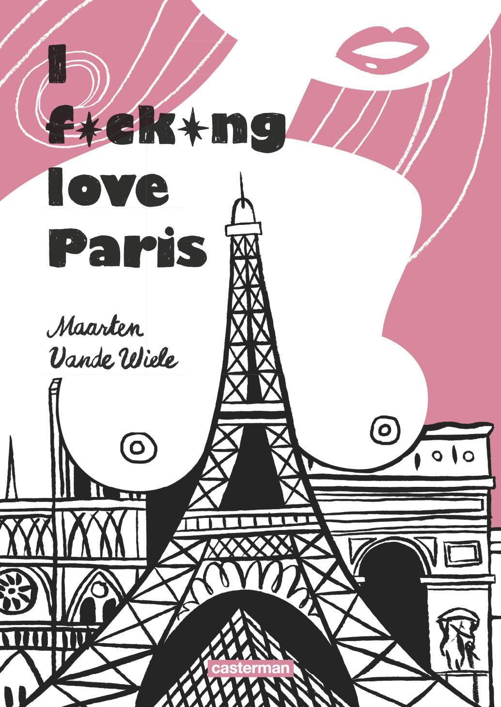 I FUCKING LOVE PARIS
