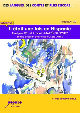 IL ETAIT UNE FOIS EN HISPANIE - ESPAGNOL - NIVEAUX A1/A2