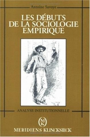 LES DEBUTS DE LA SOCIOLOGIE EMPIRIQUE