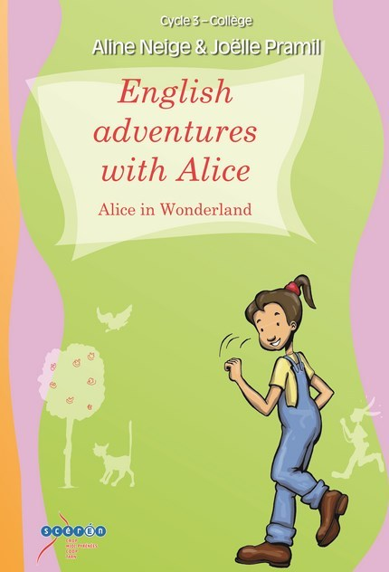 ENGLISH ADVENTURES WITH ALICE - ALICE IN WONDERLAND - CYCLE 3/COLLEGE