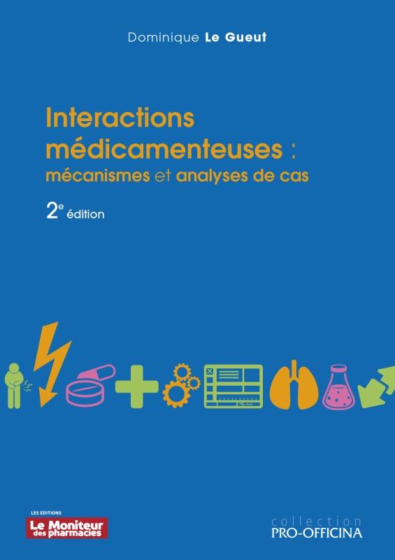 INTERACTIONS MEDICAMENTEUSES : MECANISMES ET ANALYSES DE CAS, 2E EDITION