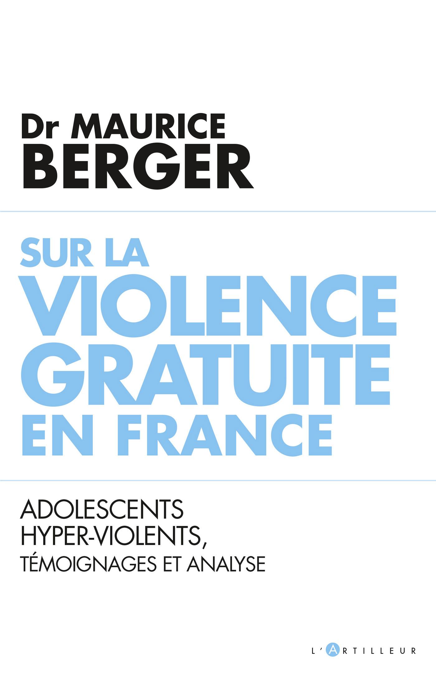 SUR LA VIOLENCE GRATUITE EN FRANCE - ADOLESCENTS HYPER-VIOLENTS, TEMOIGNAGES ET ANALYSE