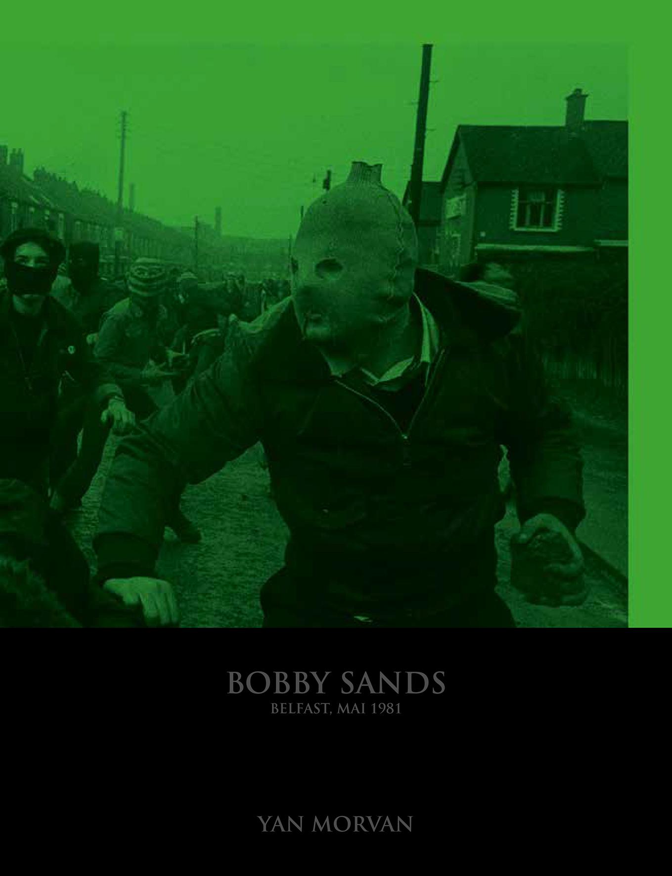 BOBBY SANDS, BELFAST MAI 1981 - BELFAST, MAI 1981