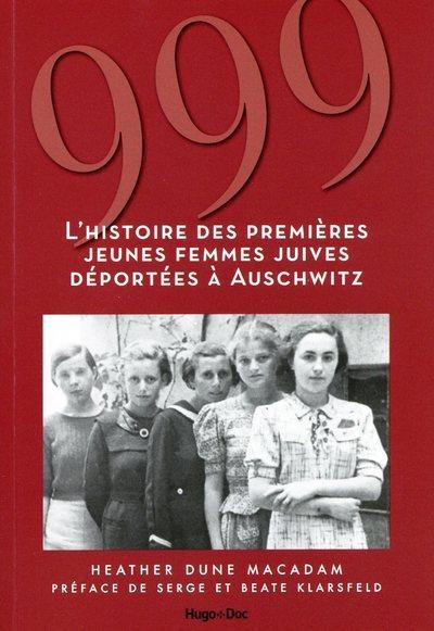 999 - L'HISTOIRE DES PREMIERES JEUNES FEMMES JUIVES DEPORTEES A AUSCHWITZ
