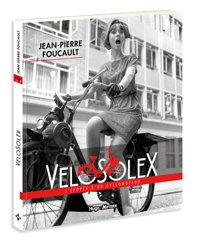 VELOSOLEX - L'EPOPEE D'UN VELOMOTEUR