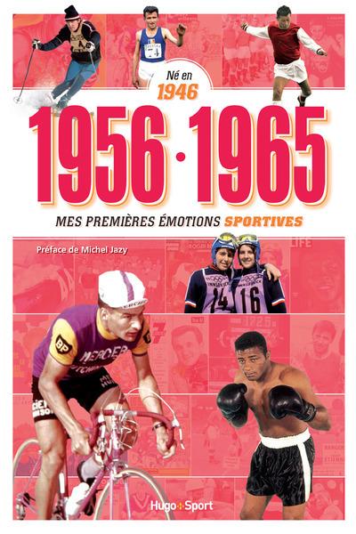 NE EN 1946 - 1956-1965 - MES PREMIERES EMOTIONS SPORTIVES