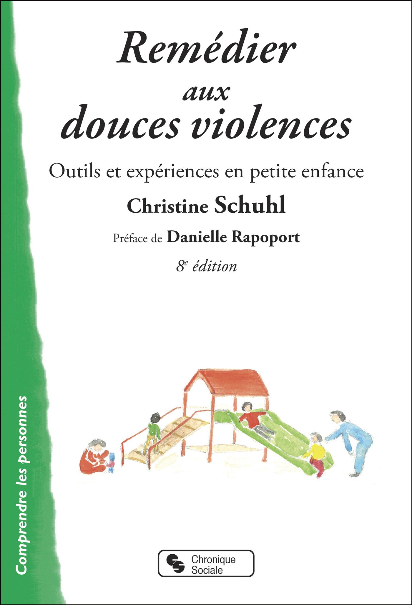 REMEDIER AUX DOUCES VIOLENCES - OUTILS ET EXPERIENCES EN PETITE ENFANCE