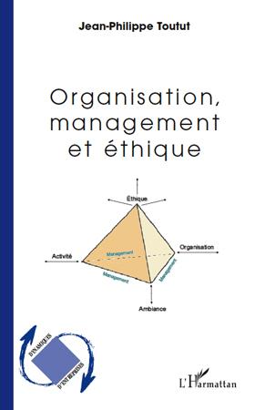 ORGANISATION MANAGEMENT ET ETHIQUE