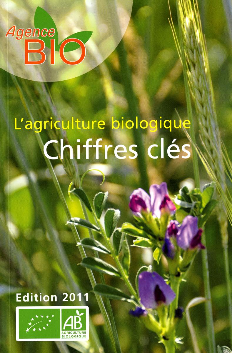 L'AGRICULTURE BIOLOGIQUE - CHIFFRES CLES 2011