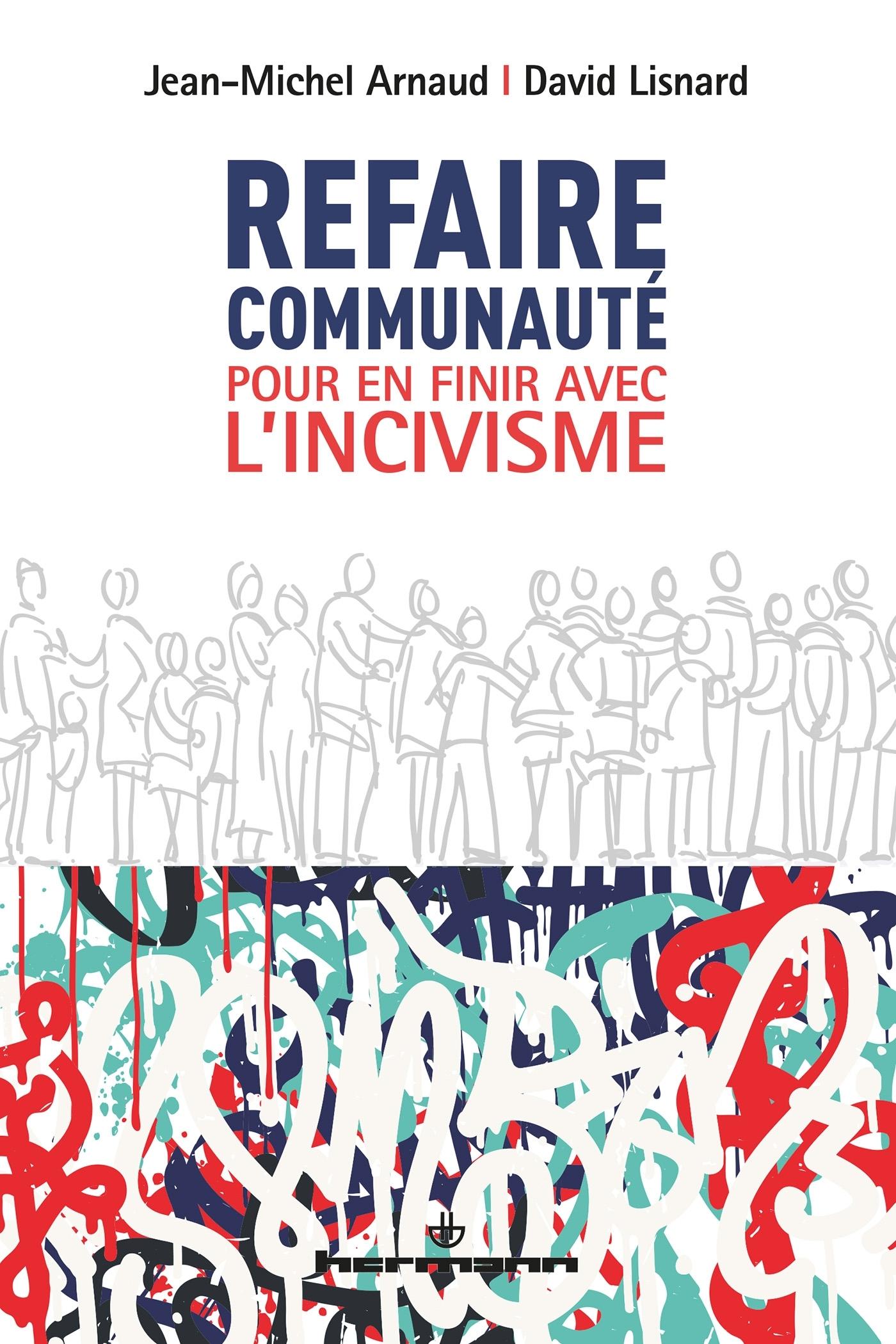 REFAIRE COMMUNAUTE - POUR EN FINIR AVEC L'INCIVISME