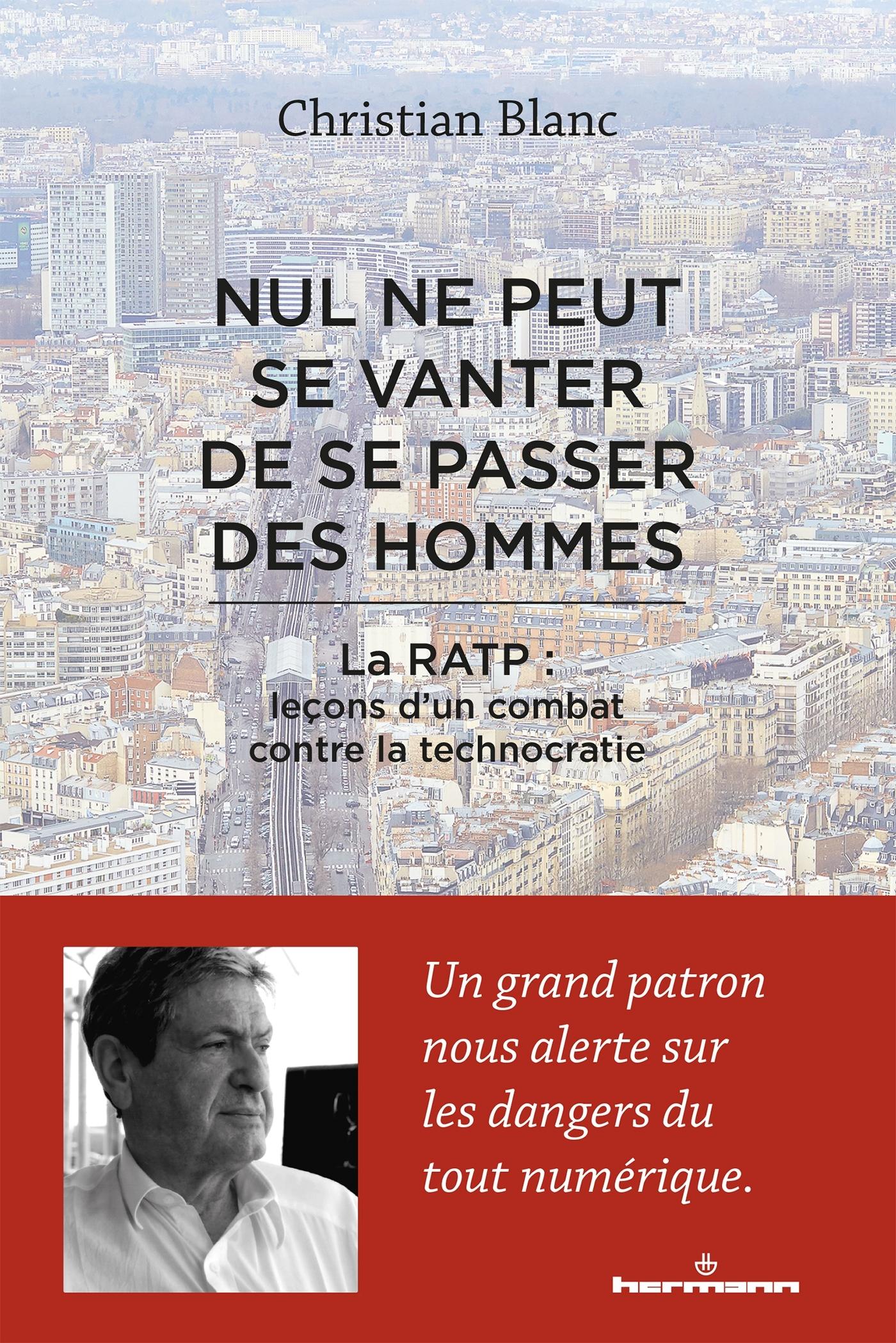 NUL NE PEUT SE VANTER DE SE PASSER DES HOMMES - LA RATP : LECONS D'UN COMBAT CONTRE LA TECHNOCRATIE