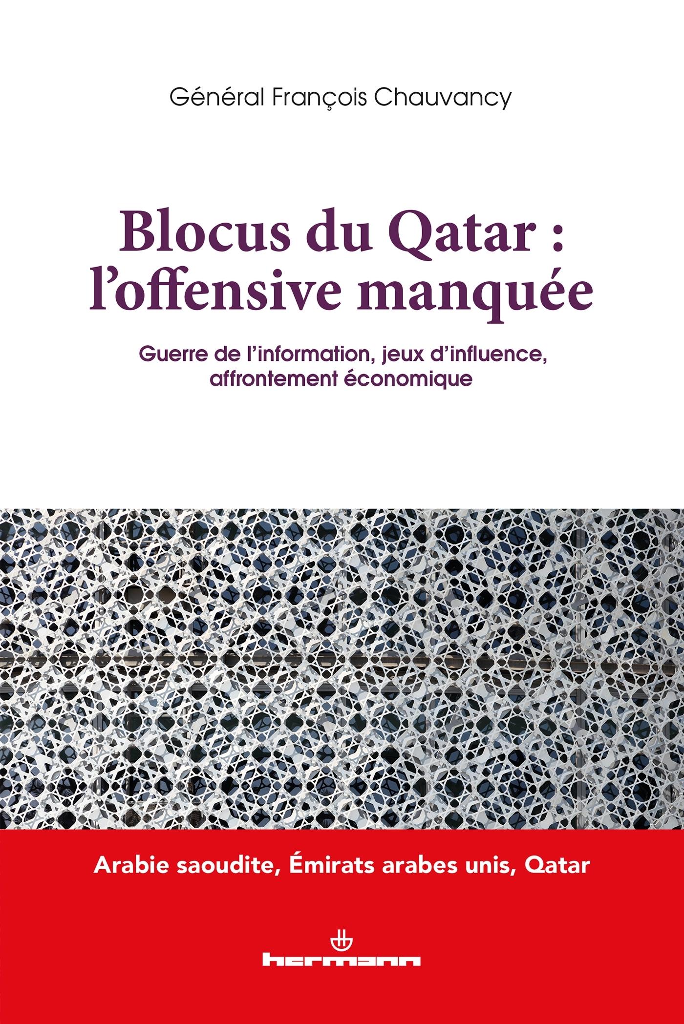 BLOCUS DU QATAR : L'OFFENSIVE MANQUEE - GUERRE DE L INFORMATION, JEUX D'INFLUENCE, AFFRONTEMENT ECON