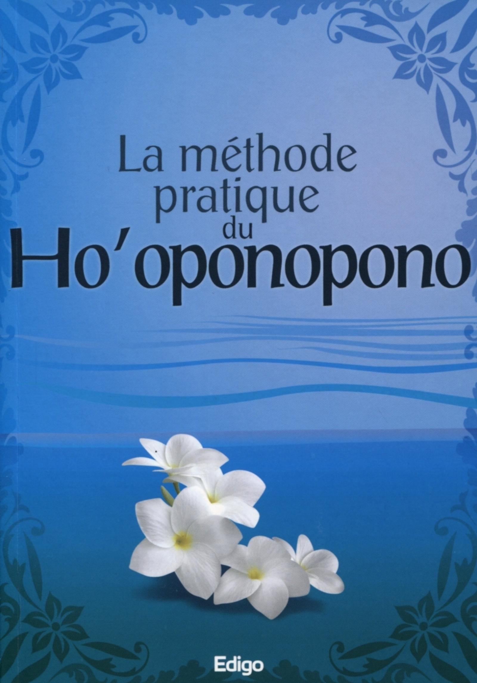 LA METHODE PRATIQUE DU HO'OPONOPONO