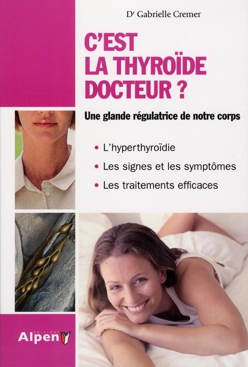 C'EST LA THYROIDE DOCTEUR