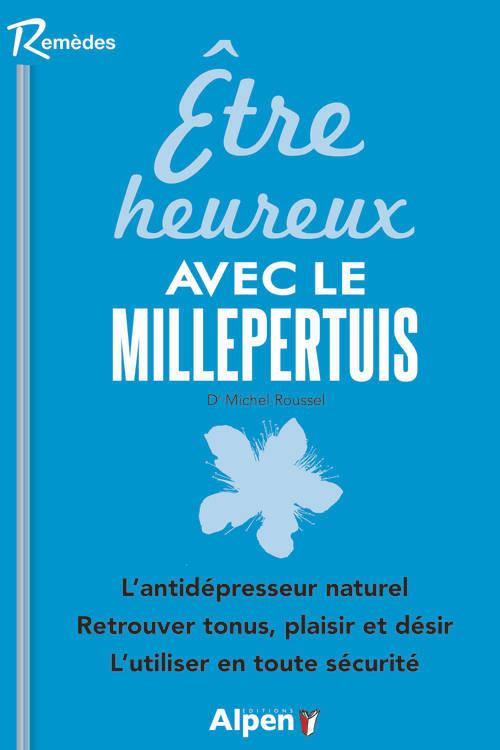 ETRE HEUREUX AVEC LE MILLEPERTUIS