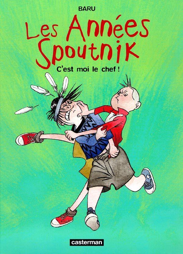 C'EST MOI LE CHEF! - LES ANNEES DE SPOUTNIK - T2