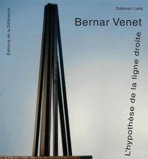 BERNAR VENET - L'HYPOTHESE DE LA LIGNE DROITE