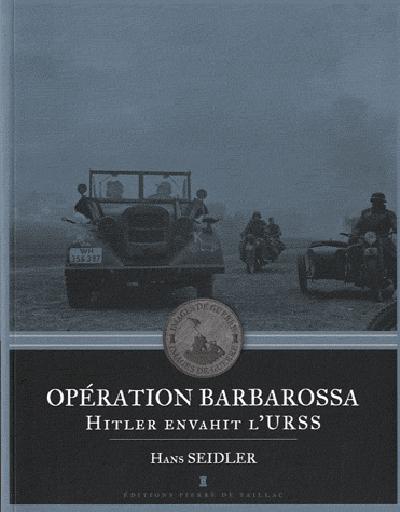 OPERATION BARBAROSSA - HITLER ENVAHIT L'URSS