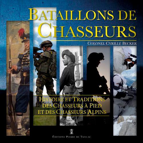 BATAILLONS DE CHASSEURS - HISTOIRE ET TRADITIONS D