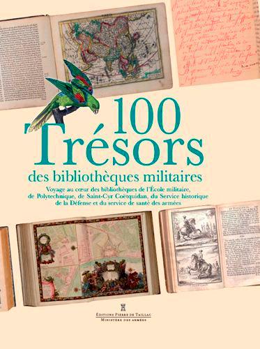 100 TRESORS DES BIBLIOTHEQUES MILITAIRES - UN VOYA
