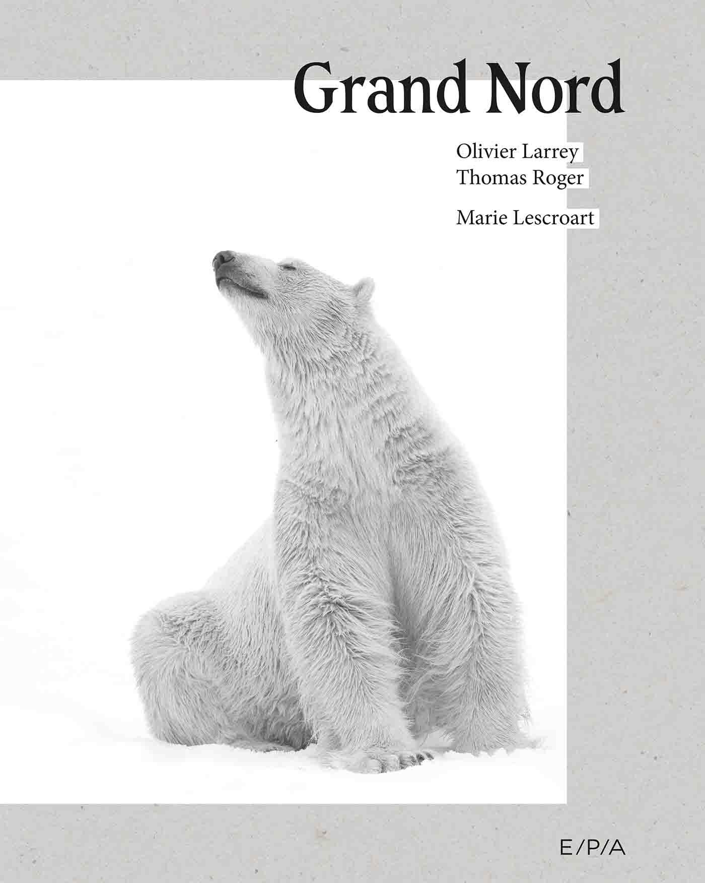 GRAND NORD - UN MONDE A PRESERVER