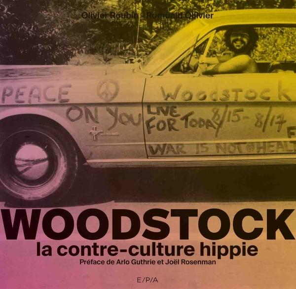 WOODSTOCK - LA CONTRE-CULTURE HIPPIE
