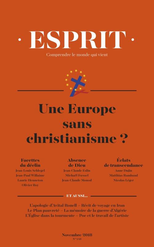 REVUE ESPRIT NOVEMBRE 2018 UNE EUROPE SANS CHRISTIANISME ?