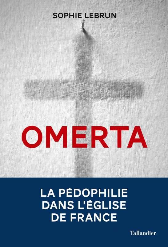 OMERTA - LA PEDOPHILIE DANS L'EGLISE DE FRANCE