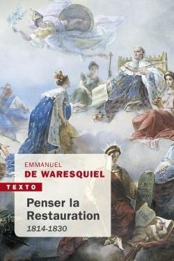 PENSER LA RESTAURATION - 1814-1830