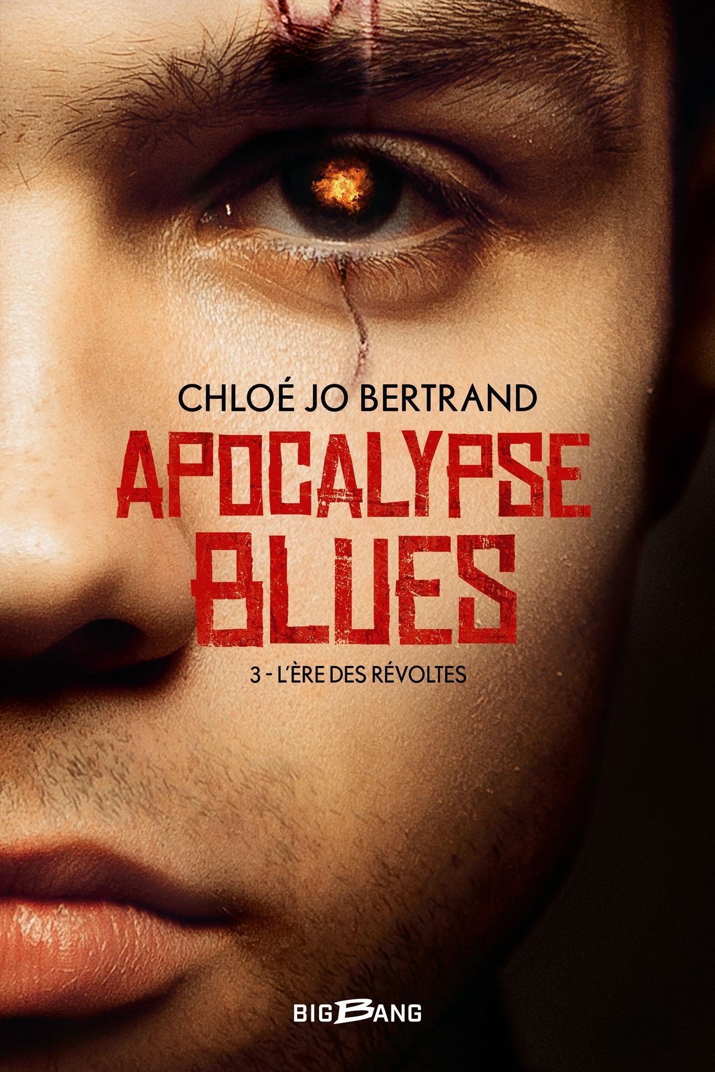 APOCALYPSE BLUES, T3 : L'ERE DES REVOLTES