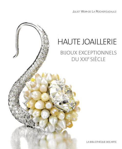 HAUTE JOAILLERIE. BIJOUX EXCEPTIONNELS DU XXIE SIECLE