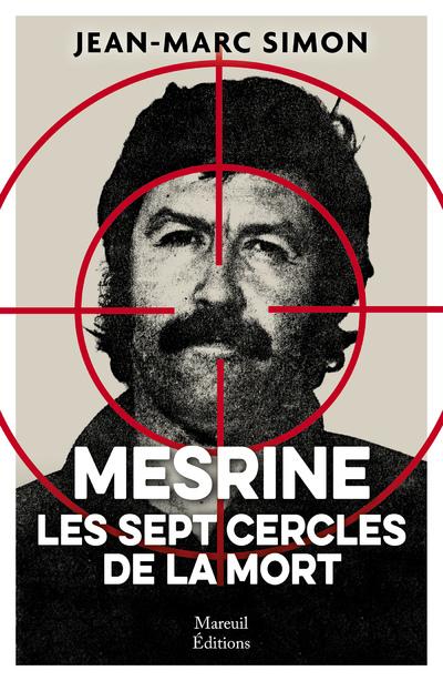 MESRINE LES SEPT CERCLES DE LA MORT