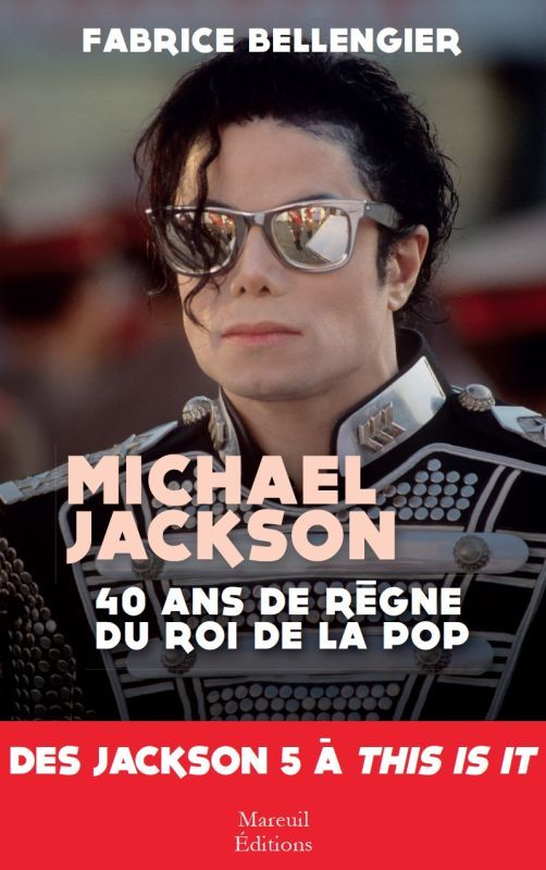 MICHAEL JACKSON 40 ANS DE REGNE DU ROI DE LA POP - DES JACKSON 5 A THIS IS IT