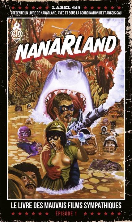 NANARLAND LE LIVRE DES MAUVAIS FILMS SYMPATHIQUES - EPISODE 1
