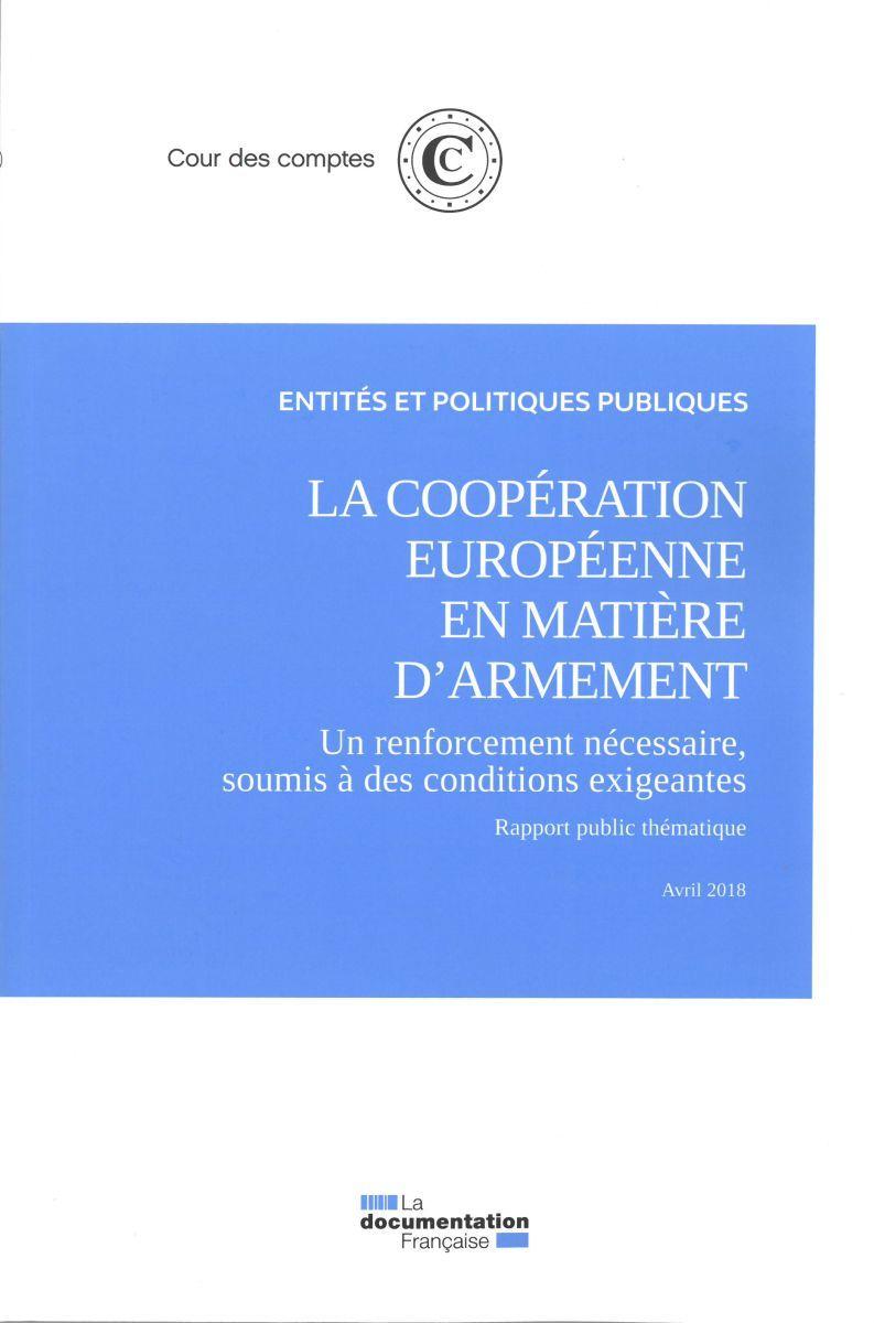 COOPERATION EUROPEENNE EN MATIERE D'ARMEMENT, UN RENFORCEMENT NECESSAIRE (LA) - SOUMIS A DES CONDITI
