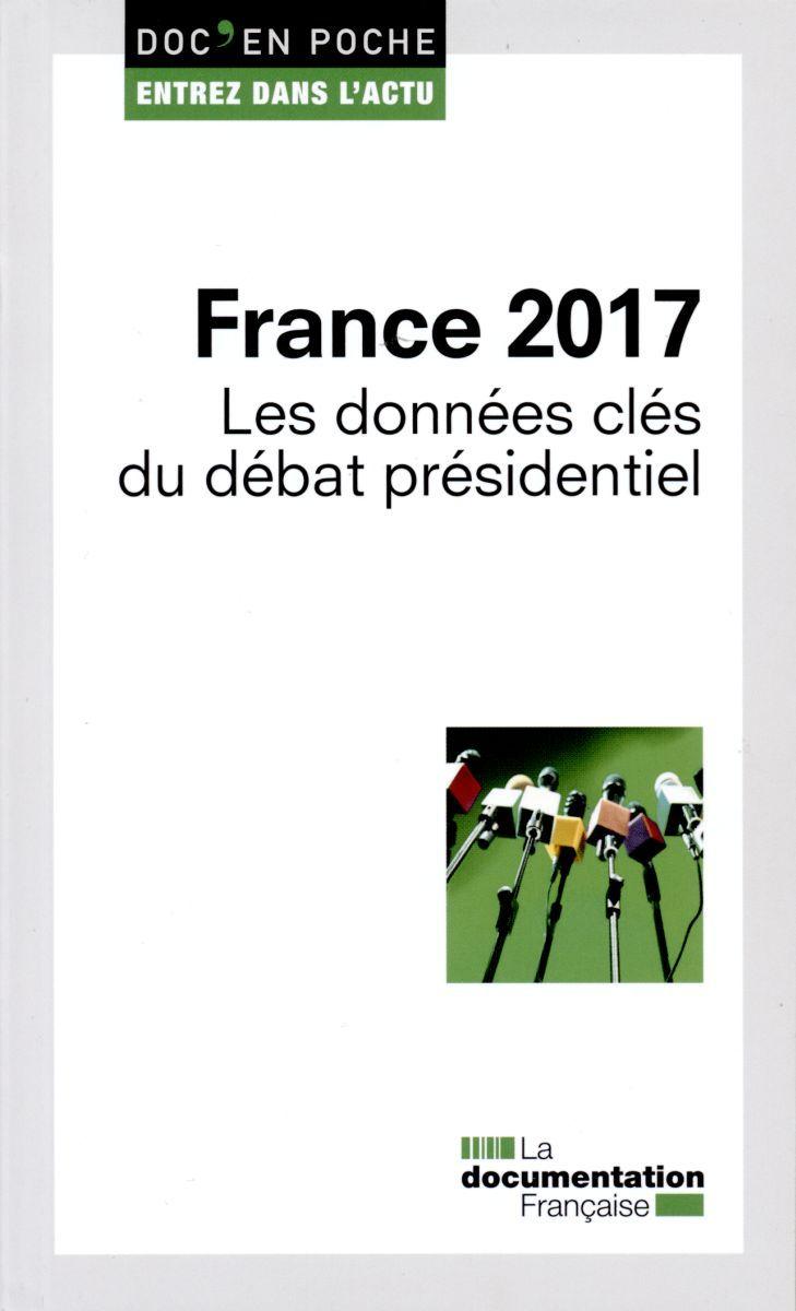FRANCE 2017 - LES DONNEES CLES DU DEBAT PRESIDENTIEL