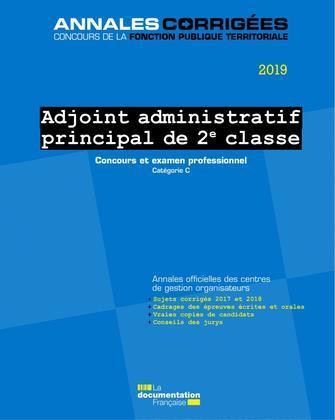 ADJOINT ADMINISTRATIF PRINCIPAL DE 2E CLASSE 2019. CONCOURS ET EXAMEN