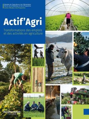 ACTIF'AGRI - TRANSFORMATIONS DES EMPLOIS ET DES ACTIVITES EN AGRICULTURE
