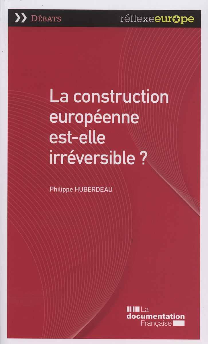 CONSTRUCTION EUROPEENNE EST-ELLE IRREVERSIBLE ?  (LA)