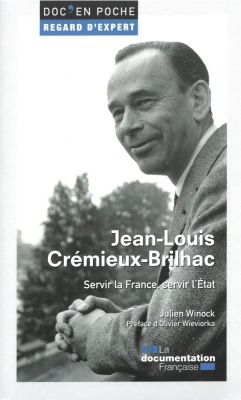 JEAN-LOUIS CREMIEUX-BRILHAC - SERVIR LA FRANCE, SERVIR L'ETAT