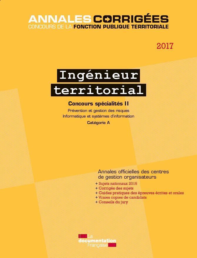 INGENIEUR TERRITORIAL 2017 CONCOURS SPECIALITES II PREVENTION ET GESTION DES