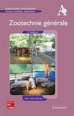 ZOOTECHNIE GENERALE (3. ED.) (COLL. AGRICULTURE D'AUJOURD'HUI)