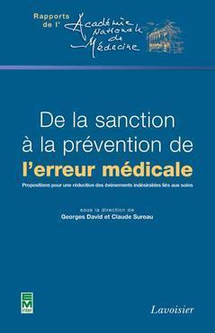 DE LA SANCTION A LA PREVENTION DE L'ERREUR MEDICALE (RAPPORT DE L'ACADEMIE NATIONALE DE  MEDECINE)